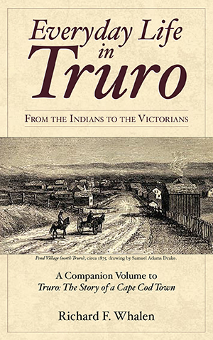 Everyday Life in Truro: From the Indians to the Victorians