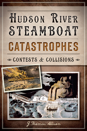 Hudson River Steamboat Catastrophes: Contests and Collisions