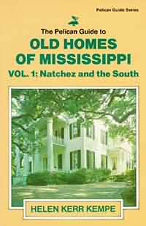 Pelican Guide to Old Homes of MS Vol 1