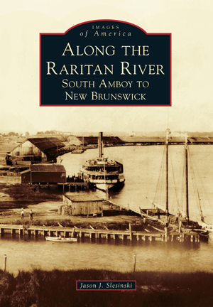 Along the Raritan River: South Amboy to New Brunswick