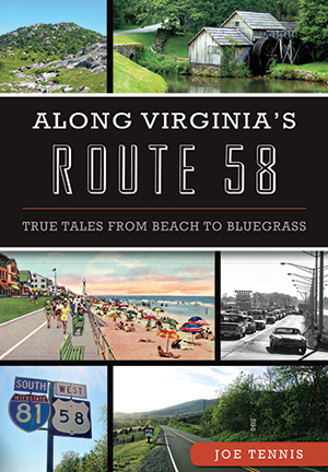 Along Virginia's Route 58: True Tales From Beach to Bluegrass