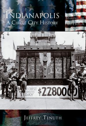 Indianapolis: A Circle City History