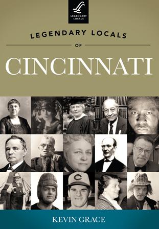 Legendary Locals of Cincinnati