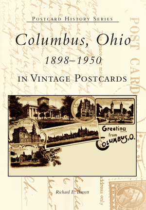Columbus, Ohio 1898-1950 in Vintage Postcards