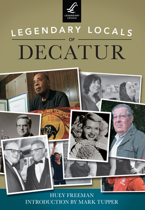Legendary Locals of Decatur