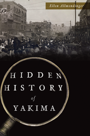 Hidden History of Yakima