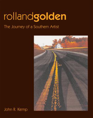Rolland Golden: The Journeys of a Southern Artist