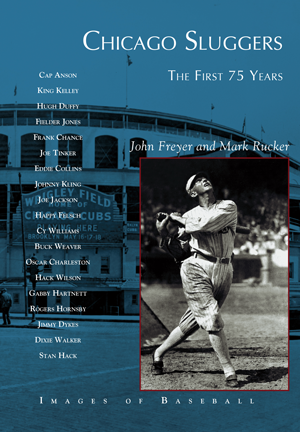 Chicago Sluggers: The First 75 Years