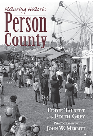Picturing Historic Person County