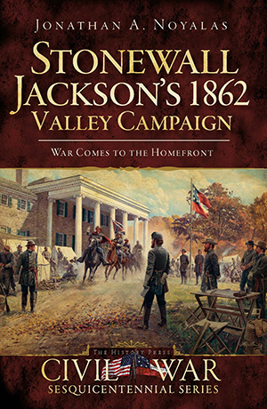 Stonewall Jackson's 1862 Valley Campaign