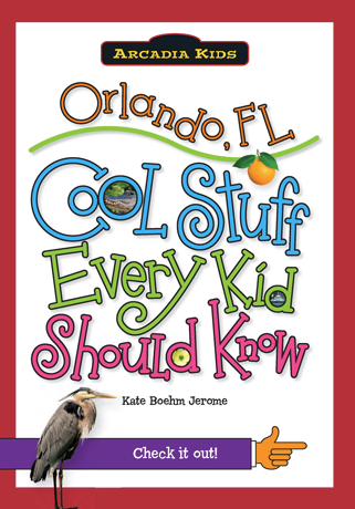 Orlando, FL: Cool Stuff Every Kid Should Know