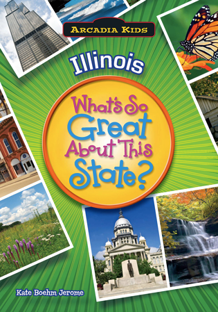 Illinois: What's So Great About This State