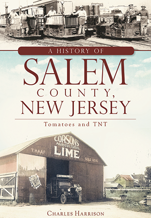 A History of Salem County, New Jersey: Tomatoes and TNT