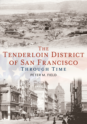 The Tenderloin District of San Francisco Through Time
