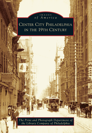 Center City Philadelphia in the 19th Century