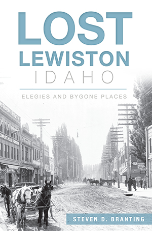 Lost Lewiston, Idaho: Elegies and Bygone Places