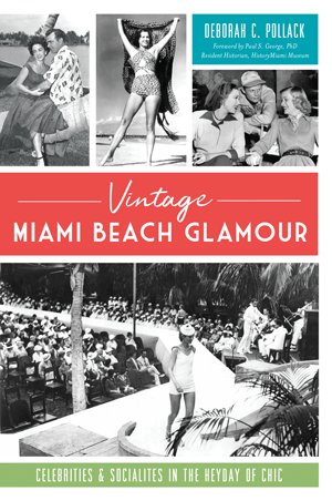 Vintage Miami Beach Glamour: Celebrities & Socialites in the Heyday of Chic
