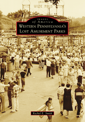 Western Pennsylvania's Lost Amusement Parks
