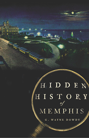 Hidden History of Memphis