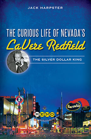 The Curious Life of Nevada's LaVere Redfield