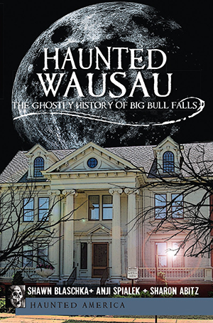 Haunted Wausau