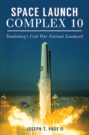 Space Launch Complex 10: Vandenberg's Cold War National Landmark