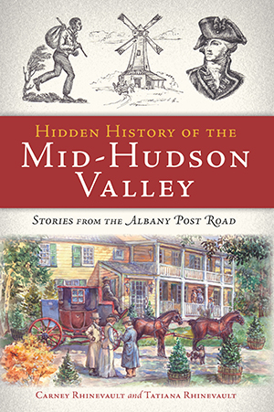 Hidden History of the Mid-Hudson Valley