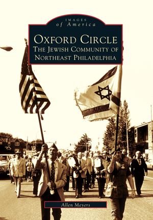 Oxford Circle: The Jewish Community of Northeast Philadelphia