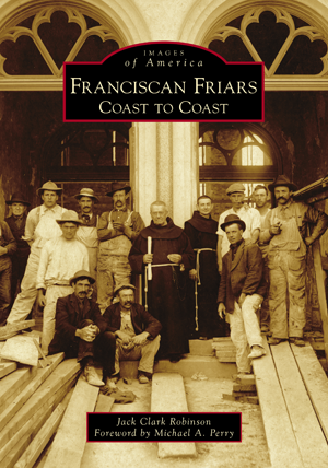 Franciscan Friars: Coast to Coast