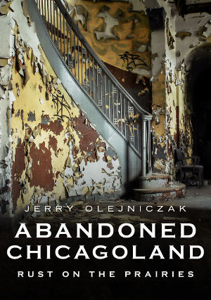 Abandoned Chicagoland: Rust on the Prairies