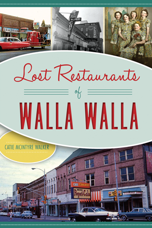 Lost Restaurants of Walla Walla