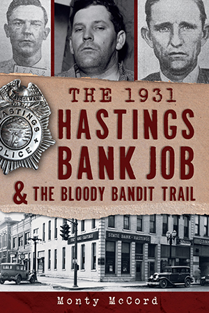 The 1931 Hastings Bank Job & the Bloody Bandit Trail
