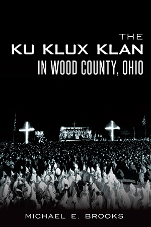 The Ku Klux Klan in Wood County, Ohio