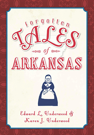 Forgotten Tales of Arkansas