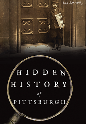 Hidden History of Pittsburgh