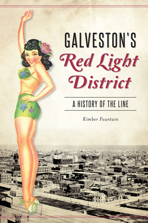 Galveston's Red Light District: A History of The Line