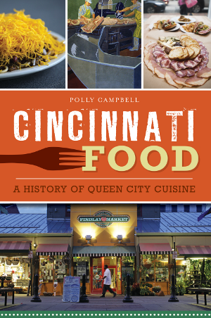 Cincinnati Food: A History of Queen City Cuisine