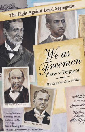 We As Freemen: Plessy v. Ferguson