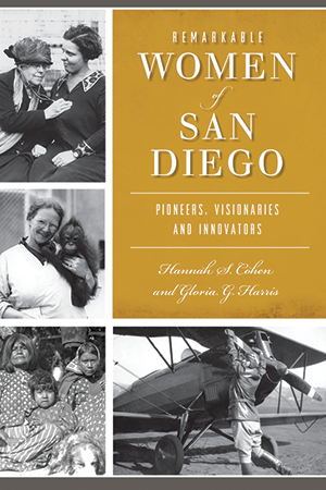 Remarkable Women of San Diego: Pioneers, Visionaries and Innovators
