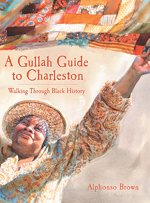 A Gullah Guide to Charleston: Walking Through Black History