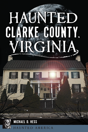 Haunted Clarke County, Virginia