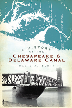 A History of the Chesapeake & Delaware Canal