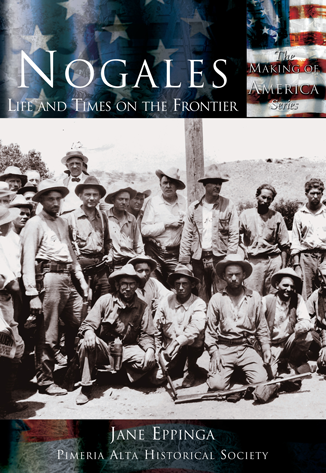 Nogales: Life and Times on the Frontier