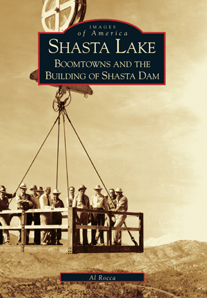 Shasta Lake: Boomtowns and the Building of the Shasta Dam