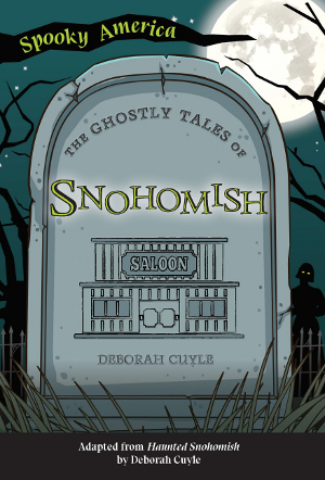 The Ghostly Tales of Snohomish