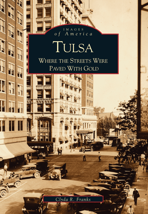 Tulsa: Where the Streets Were Paved With Gold