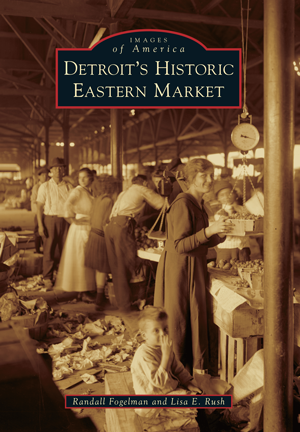 Detroit's Historic Eastern Market