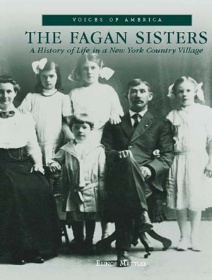 The Fagan Sisters: A History of Life in a New York Country Village