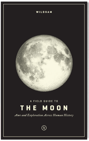 Wildsam Field Guides A Field Guide to the Moon