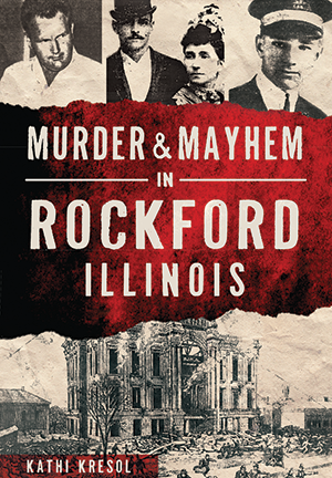 Murder & Mayhem in Rockford, Illinois